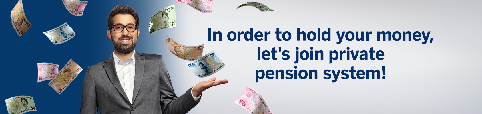 In order to hold your  money, let's join private pension system!